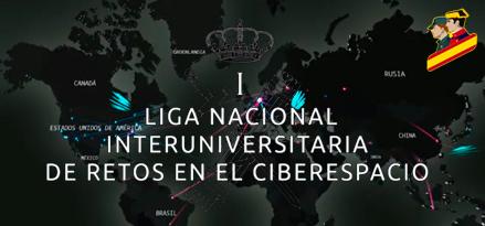 1ª Liga Nacional Interuniversitaria de retos en el Ciberespacio